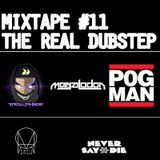 Mixtape #11: THE REAL DUBSTEP -TrollPhace,p0gman,Megalodon