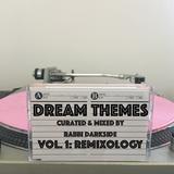 DREAM THEMES: VOL. 1 - REMIXOLOGY