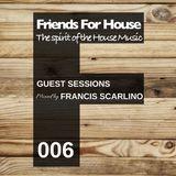 FFH 006 Guest Mix by Francis Scarlino