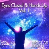 Eyes Closed & Hands Up - Vol.1