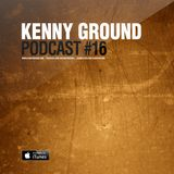 Kenny Ground Podcast #16