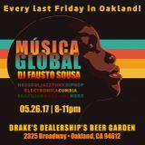 MÚSICA GLOBAL at DRAKE'S DEALERSHIP (May 26-2017) - Oakland, CA -  SUMMER 2017 EDITION #11