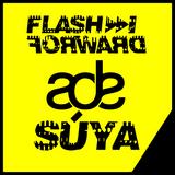 Flash Forward - ADE - All Day Ether w. Súya