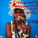 #420 There's Something About Mary - Deejay Vybz x Missin Lync