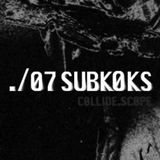 Subkoks - Collide.scope exclusive mix 07