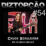 Diztorção #54 - Chuck Schuldiner