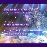 EP6 - MQM Free Universe Radio & DJ Mars Presents - i Love Therefore i AM & True Love Takes Over