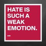 HATEISFORTHEWEAK