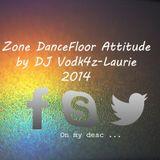 Zone DanceFloor Attitude by DJ Vodk4z & Laurie 2014
