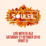Live from Souleil (San Diego) 27-October-2018 (Part 2) - DJ ALA