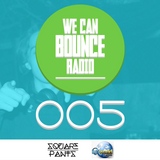 We Can Bounce Radio 005
