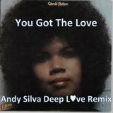 Candi Staton Vs Andy Silva - You Got The Love (Andy Silva Deep Love Remix)