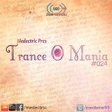 Medectric pres. Trance O Mania #024