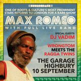 Wrongtom Roots Warm-up Mix for Max Romeo + Special Guests, The Garage, Thurs Sept 10th 2015