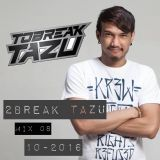 2BREAK TAZU - Mix 08 (10-2016)