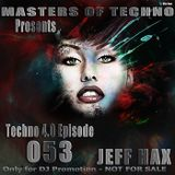 MaSTeRS oF TeCHNo presents Techno 4.0 - Episode 053 by Jeff Hax