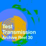 Test Transmission Archive Reel 30 (Film & TV)