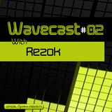 Rezok - Wavecast #02