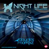 DOUGLAS MARKEZ - PODCAST #NIGHT LIFE