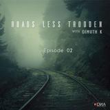 Dimuth K - Roads Less Trodden Episode 02 (April 22th, 2017)