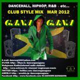 DJ GANAGANA - 2012 HOT MIX R&B, HIPH, DANCEHALL REGGAE