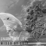 SKIP - UNARMORED LOVE