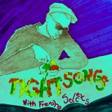 Tight Songs - Episode #110 (July 16th, 2016)