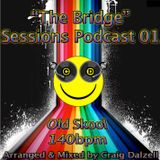'The Bridge' Sessions Podcast 01 .. Arranged & Mixed by Craig Dalzell