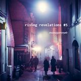 rising revelations #5 // mmee