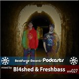 BFR Podcast | 27 | Bl4shed & Freshbass