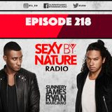 SEXY BY NATURE RADIO 218 -- BY SUNNERY JAMES & RYAN MARCIANO