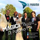 Magic! - Rude (DJ Paroma Mix)