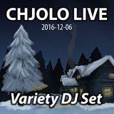 Variety DJ Set - CHJOLO LIVE (2016-12-06)