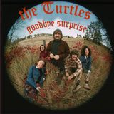 The Turtles - Goodbye Surprise - Unreleased Lost Album 1970 AKA Shell Shock Prod By Jerry Yester.