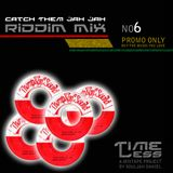 Riddim Mix 6 - Catch Them Jah Jah Riddim