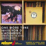 One More Tune #84 - Aquarius & Von D Guest mixes - RINSE FR - (15.04.18)