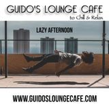Guido's Lounge Cafe Broadcast 0351 Lazy Afternoon (20181123)