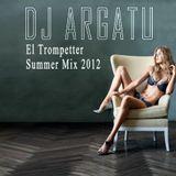 Dj Argatu - El Trompetter Summer Mix 2k12
