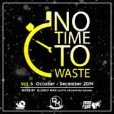 Crossfyah Sound - No time to waste Vol. 8 (Quarterly Mixtapes, October, November, December 2014)