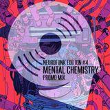 Mental Chemistry - Neurofunk Edition #4 Promo Mix