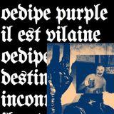 PPR0485 Il est Vilaine & Oedipe Purple - Destination Inconnue #9