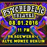 Psychedelic Theatre 08.01.2016