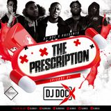 DJ DOC X Presents #ThePrescription Episode 01