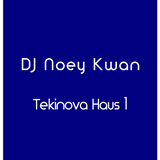 DJ Noey Kwan - Tekinova Haus 1 - Tech House set