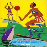 OLD SCHOOL ... SUPER FUNKY GROOVE Vol IIII - Music Selected and Mixed by Orso B