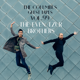 THE COLUMBUS GUEST TAPES VOL. 99 - THE EVEN TZUR BROTHERS