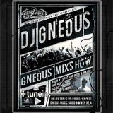 DJ Gneous MixShow #TGIFMix w/ DJ Gneous 1-20-17