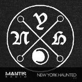 Mantis Radio 212 + New York Haunted