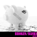 Podcast #22: Broken Banks