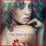 This Hour is Ours